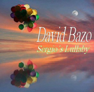 1 David Bazo- Sergio´s Lullaby